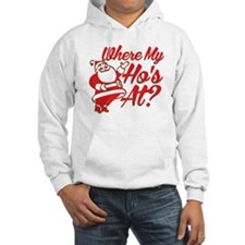 Where My Ho's At? Funny Christmas Funny Gift Hoode