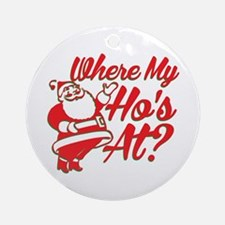 Where My Ho's At? Funny Christmas Funny Gift Ornam