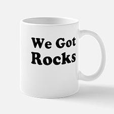 We got Rocks, Mug