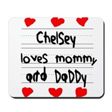 Chelsey Loves Mommy and Daddy Mousepad