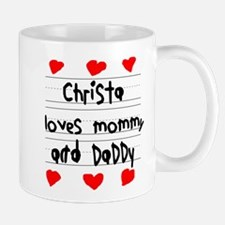 Christa Loves Mommy and Daddy Mug