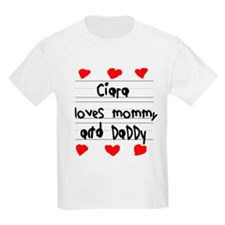 Ciara Loves Mommy and Daddy T-Shirt