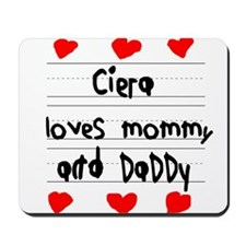 Ciera Loves Mommy and Daddy Mousepad