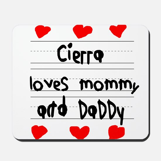 Cierra Loves Mommy and Daddy Mousepad