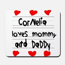 Cornelia Loves Mommy and Daddy Mousepad
