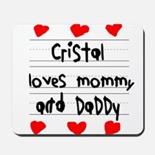 Cristal Loves Mommy and Daddy Mousepad