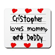 Cristopher Loves Mommy and Daddy Mousepad