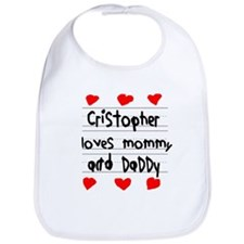 Cristopher Loves Mommy and Daddy Bib