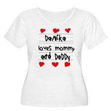 Danika Loves Mommy and Daddy T-Shirt