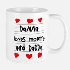 Danna Loves Mommy and Daddy Small Small Mug