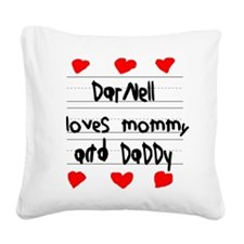 Darnell Loves Mommy and Daddy Square Canvas Pillow