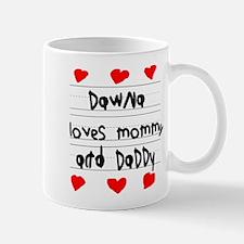 Dawna Loves Mommy and Daddy Mug