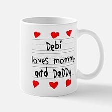 Debi Loves Mommy and Daddy Mug