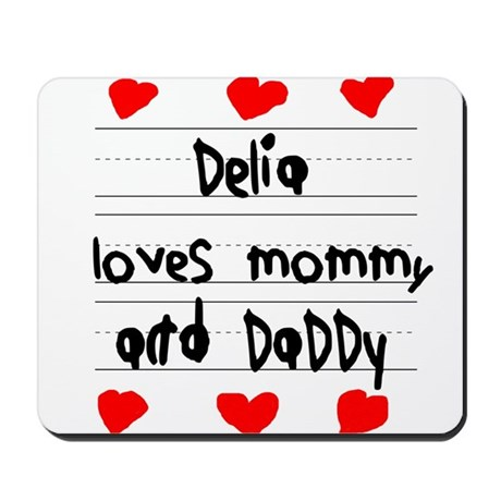 Delia Loves Mommy and Daddy Mousepad