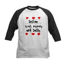 Desirae Loves Mommy and Daddy Tee