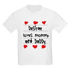 Desirae Loves Mommy and Daddy T-Shirt