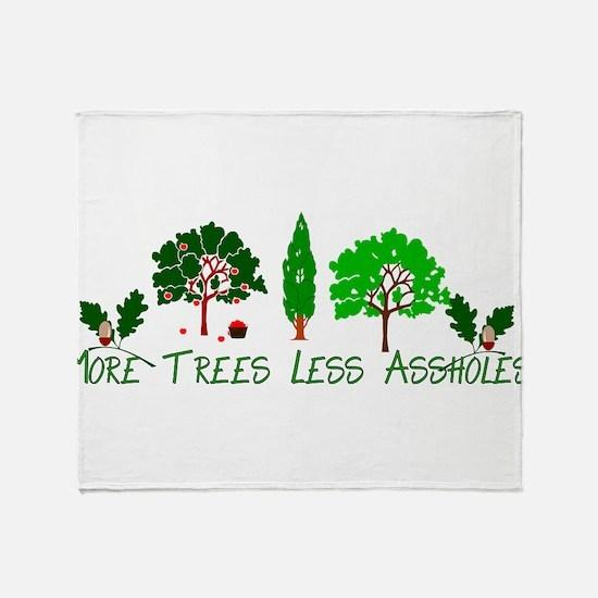 More Trees Less Assholes Throw Blanket