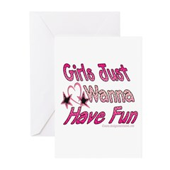 Girls just wanna have fun! Greeting Cards (Package