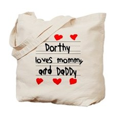 Dorthy Loves Mommy and Daddy Tote Bag