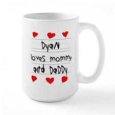 Dyan Loves Mommy and Daddy Mug