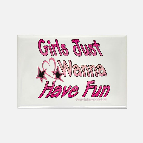Girls just wanna have fun! Rectangle Magnet