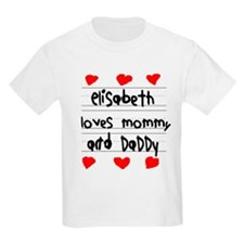 Elisabeth Loves Mommy and Daddy T-Shirt