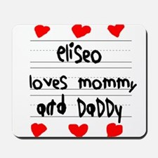 Eliseo Loves Mommy and Daddy Mousepad