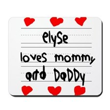 Elyse Loves Mommy and Daddy Mousepad