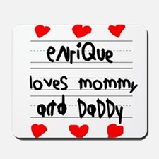 Enrique Loves Mommy and Daddy Mousepad