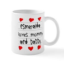 Esmeralda Loves Mommy and Daddy Small Mug