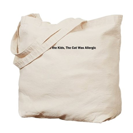 Got Rid of the Kids, The Cat Was Allergic Tote Bag