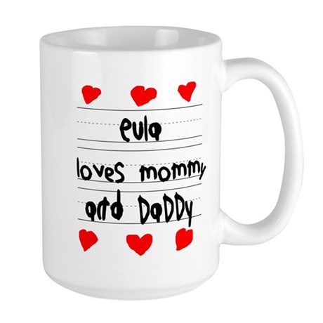 Eula Loves Mommy and Daddy Large Mug