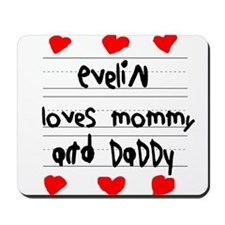 Evelin Loves Mommy and Daddy Mousepad