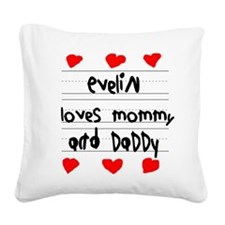 Evelin Loves Mommy and Daddy Square Canvas Pillow