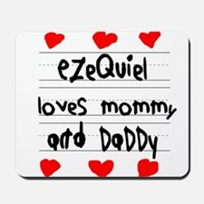 Ezequiel Loves Mommy and Daddy Mousepad