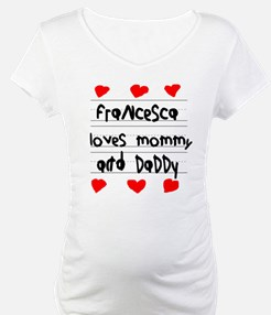 Francesca Loves Mommy and Daddy Shirt