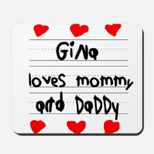 Gina Loves Mommy and Daddy Mousepad