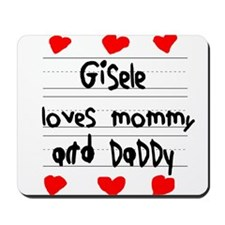 Gisele Loves Mommy and Daddy Mousepad