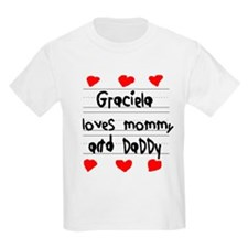 Graciela Loves Mommy and Daddy T-Shirt