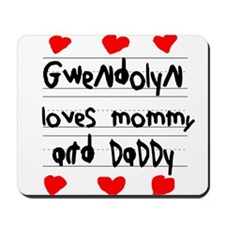 Gwendolyn Loves Mommy and Daddy Mousepad