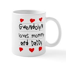 Gwendolyn Loves Mommy and Daddy Mug