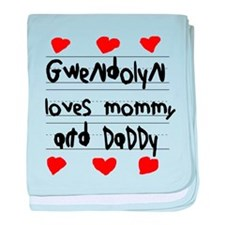 Gwendolyn Loves Mommy and Daddy baby blanket
