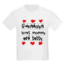 Gwendolyn Loves Mommy and Daddy T-Shirt