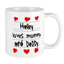 Halley Loves Mommy and Daddy Mug