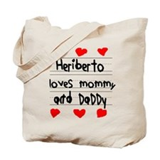 Heriberto Loves Mommy and Daddy Tote Bag