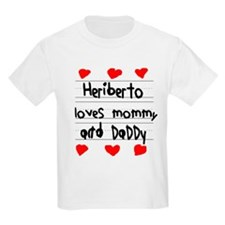 Heriberto Loves Mommy and Daddy T-Shirt