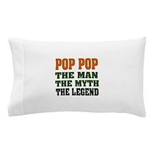 Pop Pop the Legend Pillow Case