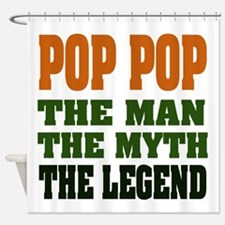 Pop Pop the Legend Shower Curtain