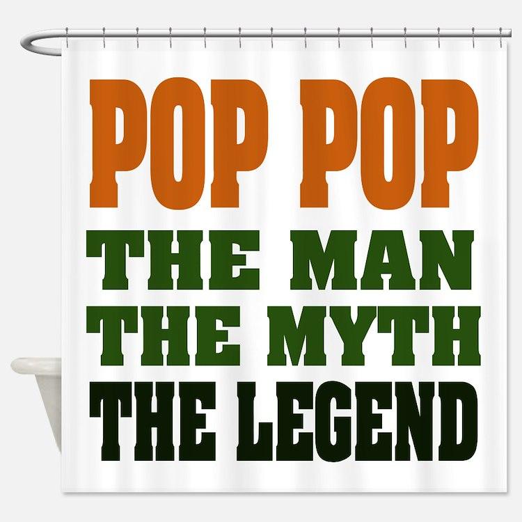 Pop Pop the Legend Shower Curtain