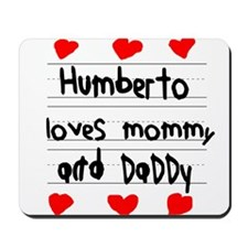 Humberto Loves Mommy and Daddy Mousepad